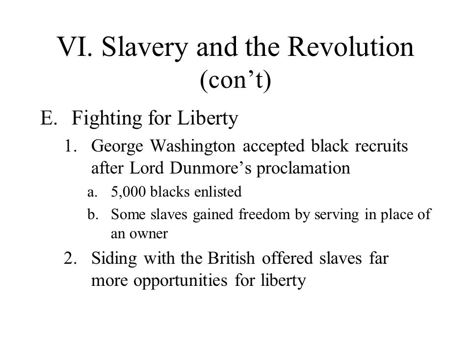 VI. Slavery and the Revolution (con't)