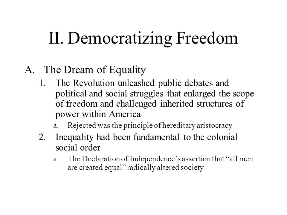 II. Democratizing Freedom