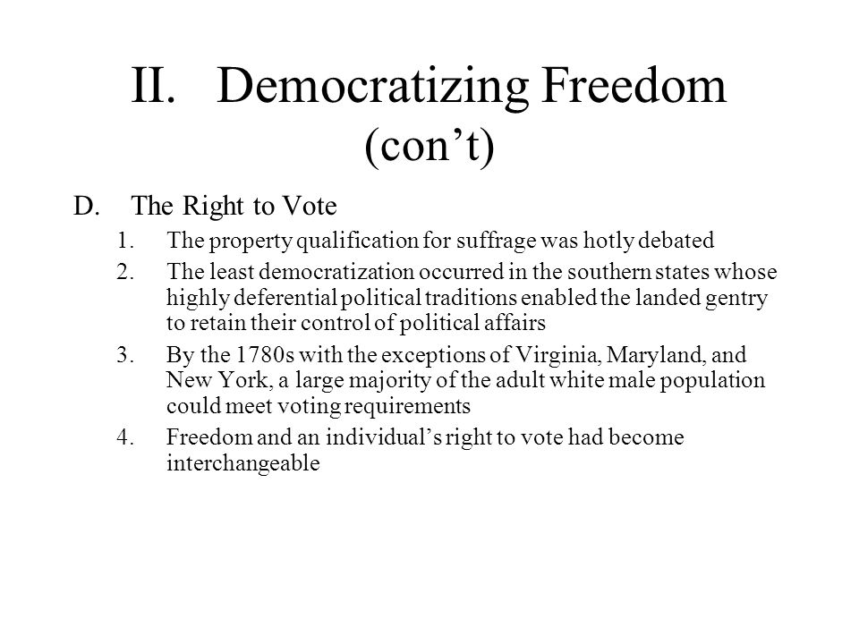 II. Democratizing Freedom (con't)