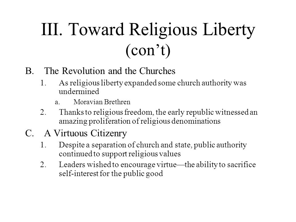 III. Toward Religious Liberty (con't)