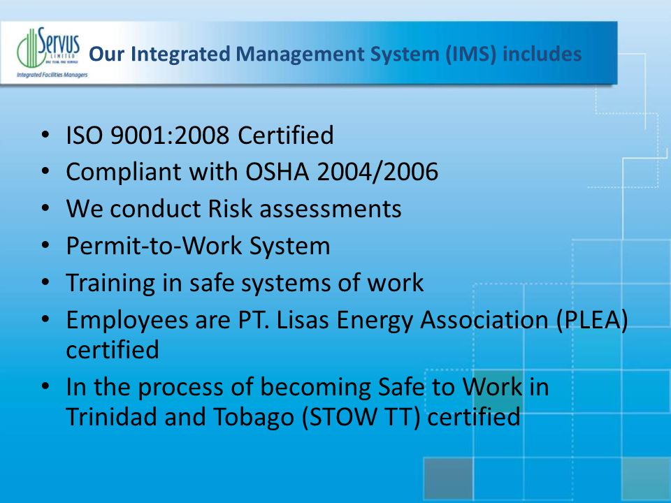 Our Integrated Management System (IMS) includes