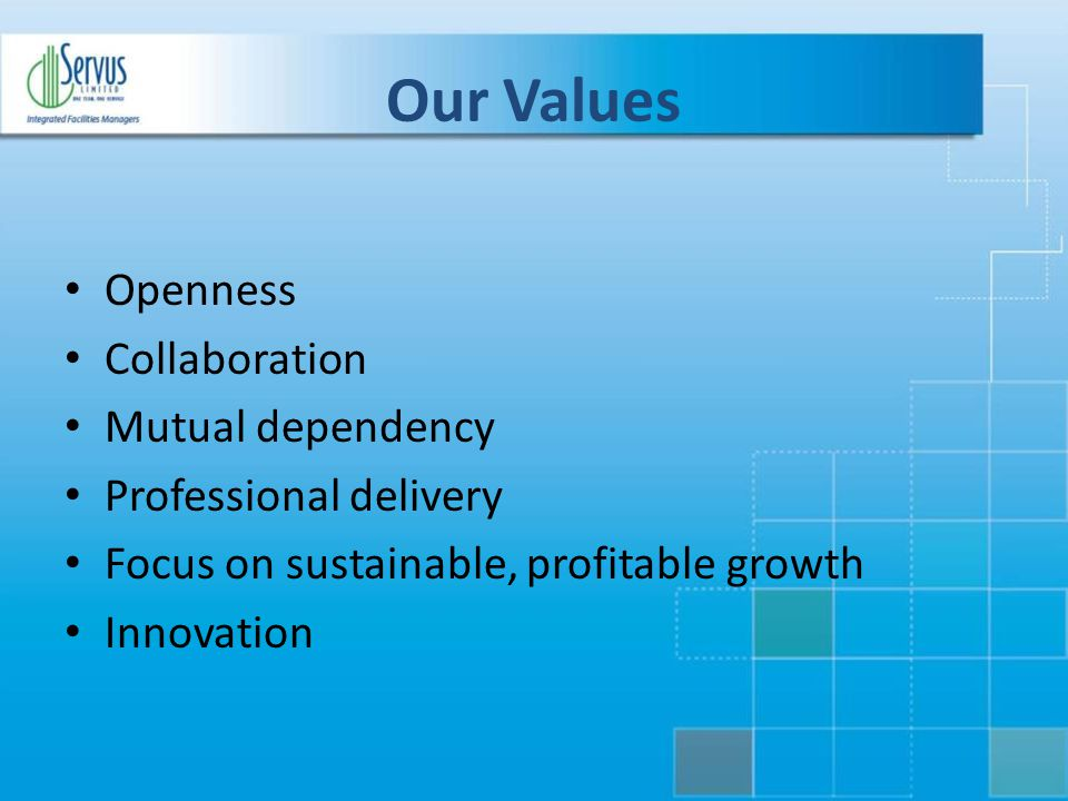 Our Values Openness Collaboration Mutual dependency