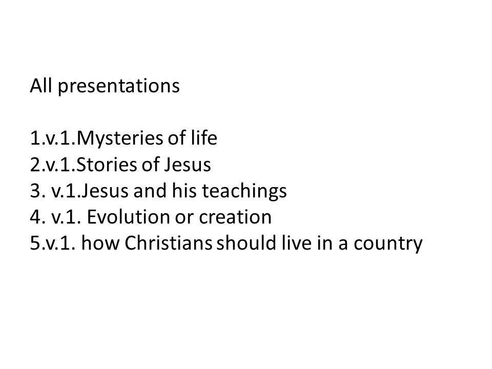 All presentations 1. v. 1. Mysteries of life 2. v. 1