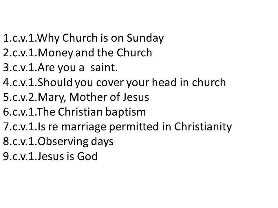 1. c. v. 1. Why Church is on Sunday 2. c. v. 1. Money and the Church 3
