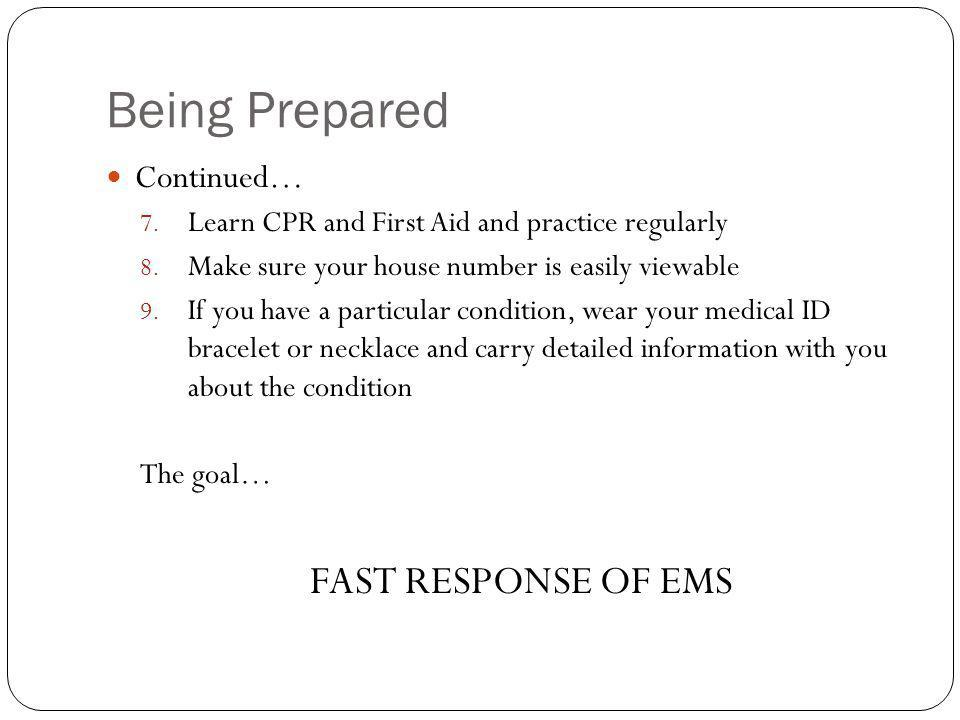 Being Prepared FAST RESPONSE OF EMS Continued…