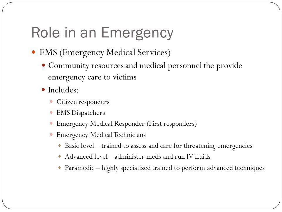 Role in an Emergency EMS (Emergency Medical Services)