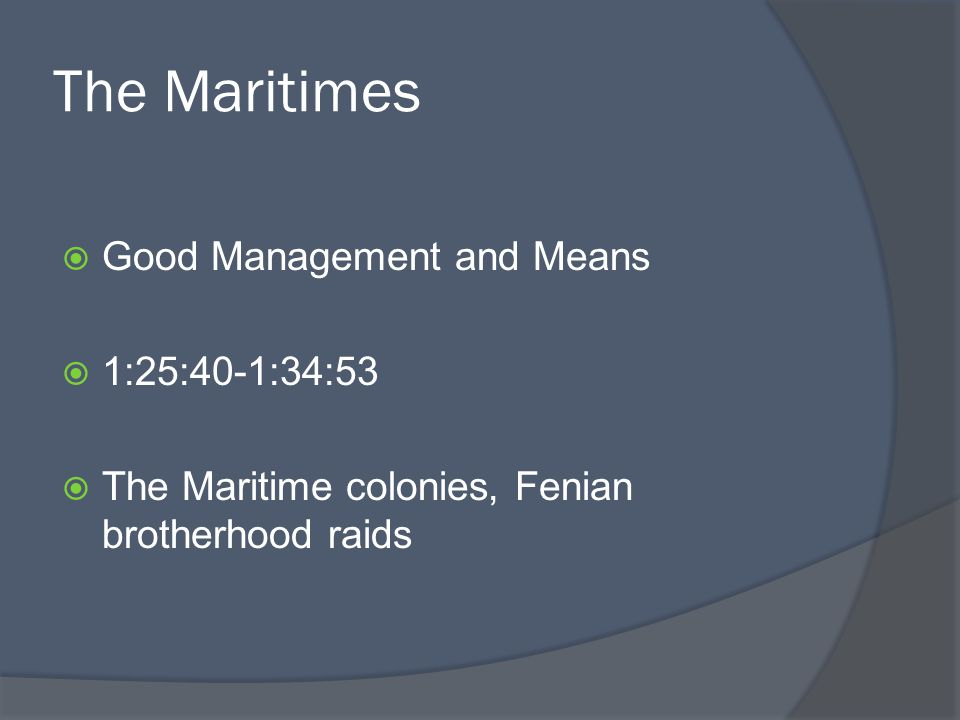 The Maritimes Good Management and Means 1:25:40-1:34:53