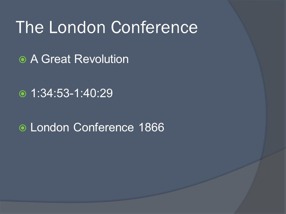 The London Conference A Great Revolution 1:34:53-1:40:29