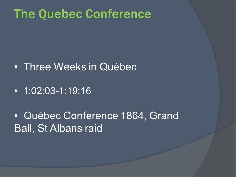 The Quebec Conference Three Weeks in Québec