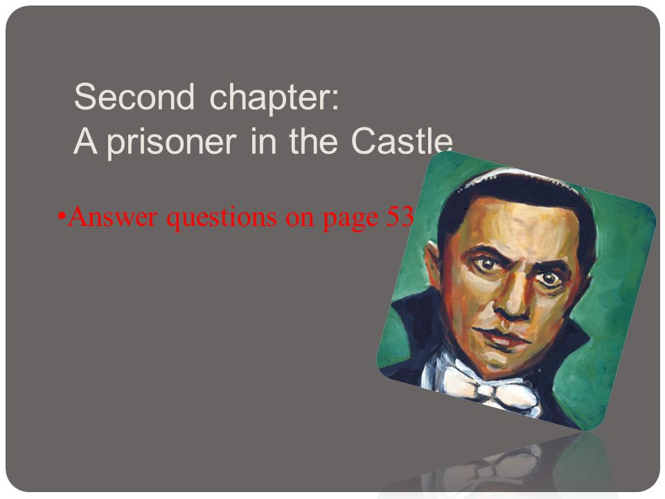 Second chapter: A prisoner in the Castle