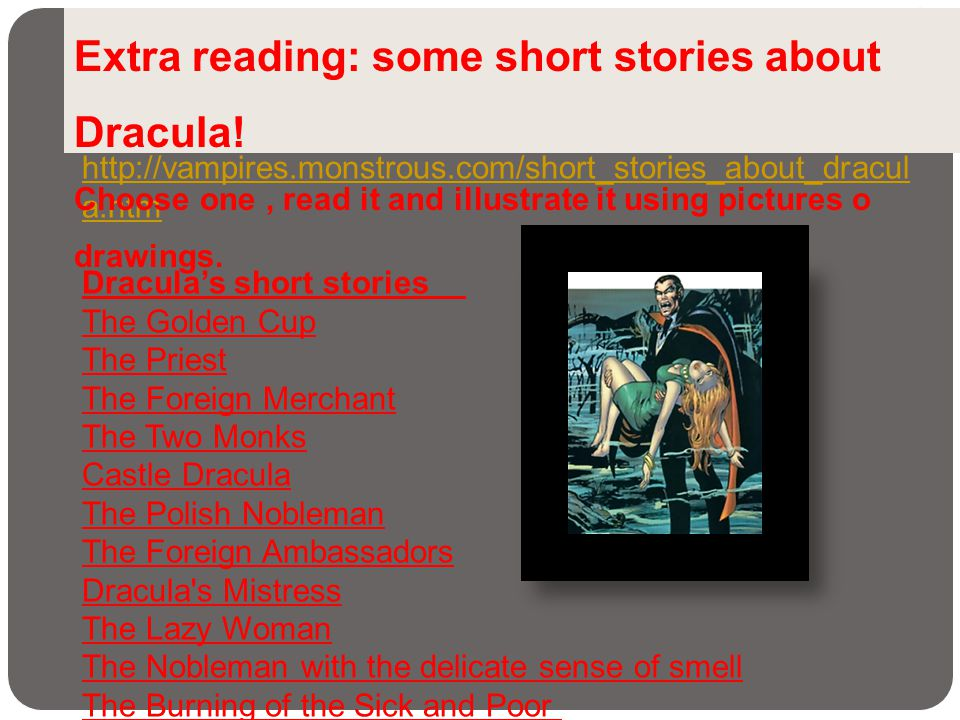 Extra reading: some short stories about Dracula!