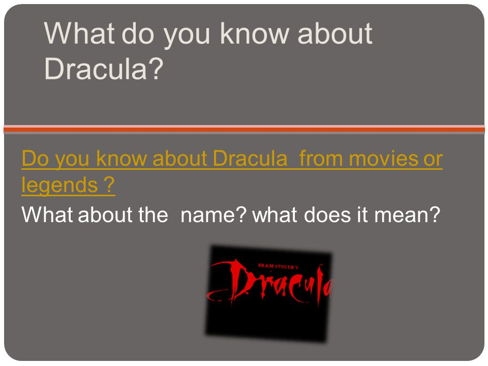 What do you know about Dracula
