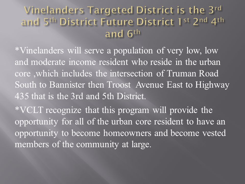 Vinelanders Targeted District is the 3rd and 5th District Future District 1st 2nd 4th and 6th