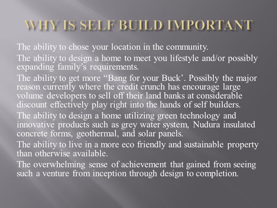 WHY IS SELF BUILD IMPORTANT