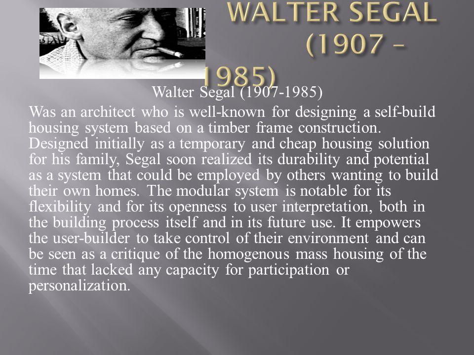 WALTER SEGAL (1907 – 1985) Walter Segal (1907-1985)