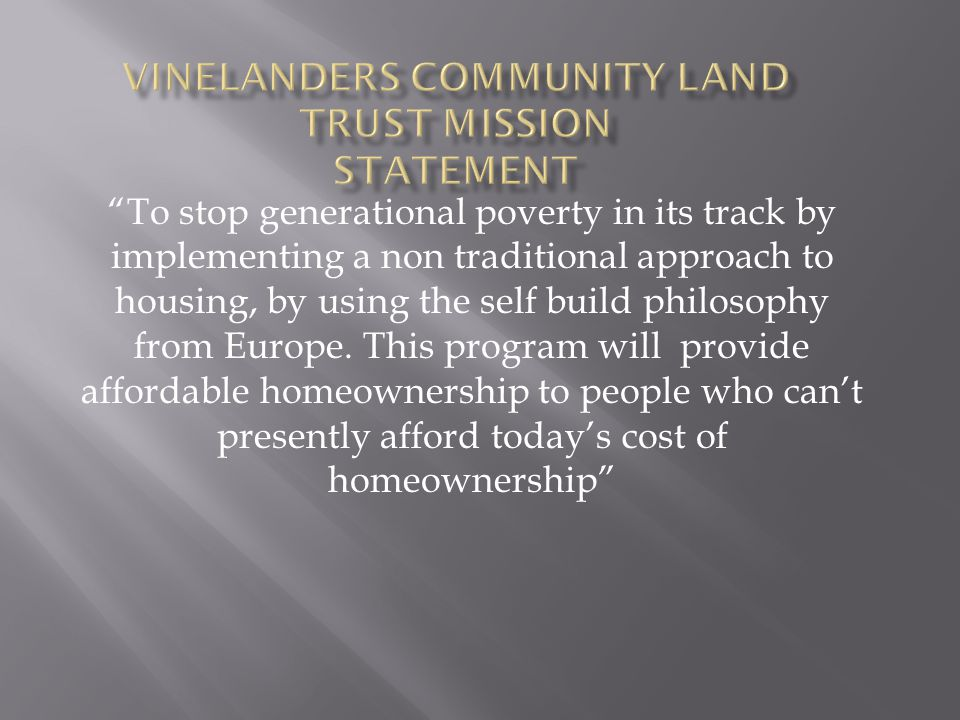 Vinelanders Community Land Trust Mission Statement