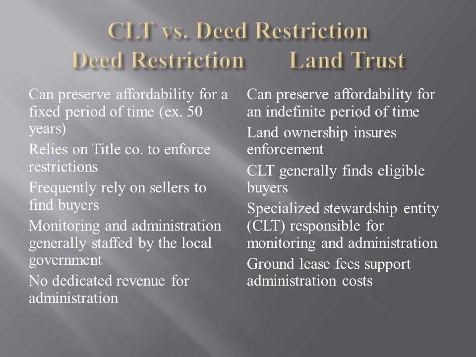 CLT vs. Deed Restriction Deed Restriction Land Trust