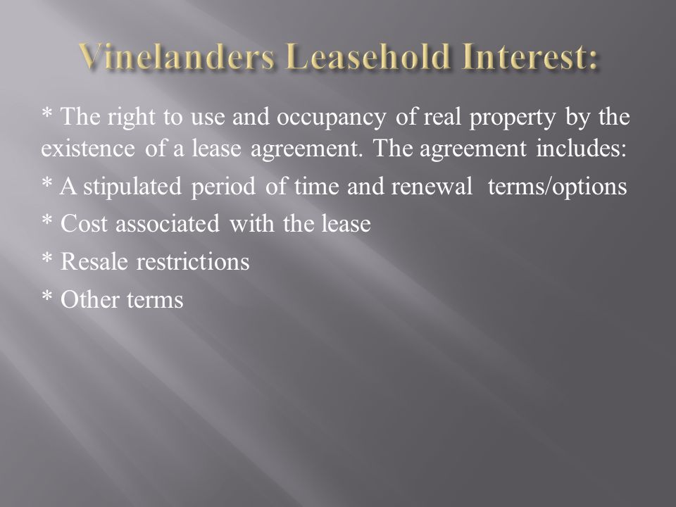 Vinelanders Leasehold Interest: