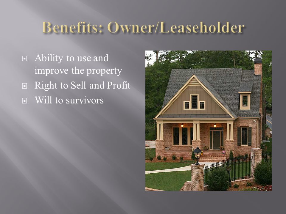 Benefits: Owner/Leaseholder