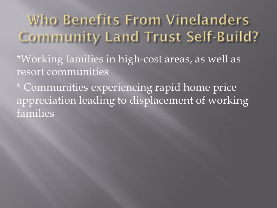 Who Benefits From Vinelanders Community Land Trust Self-Build