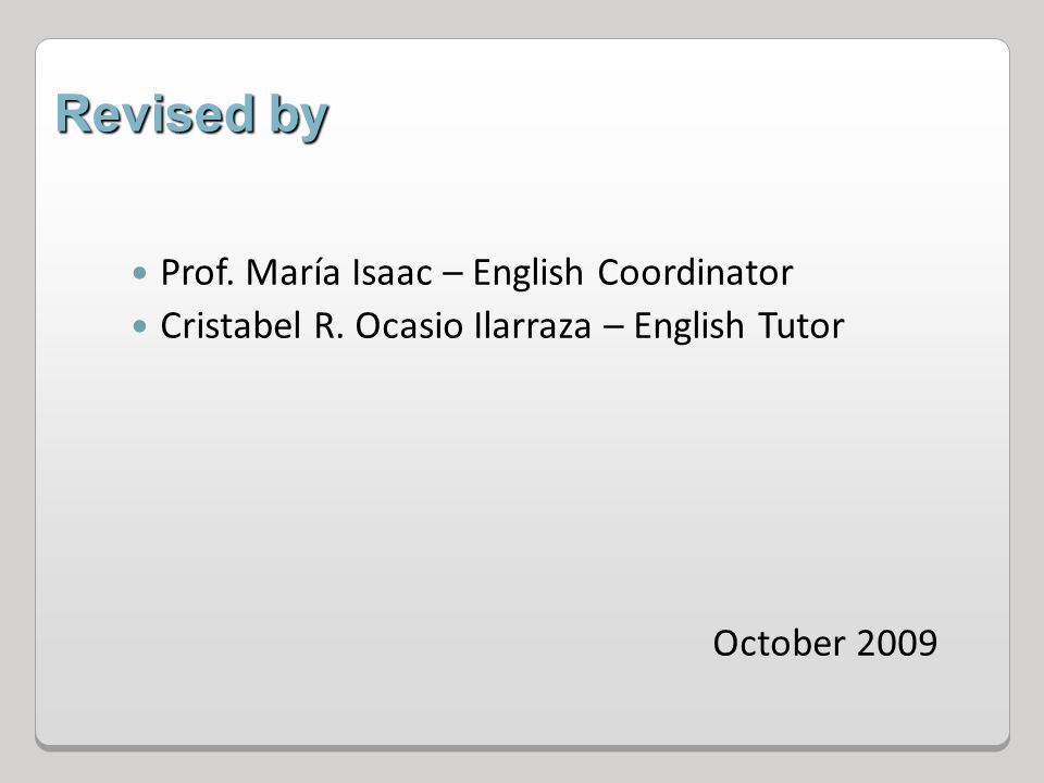 Revised by Prof. María Isaac – English Coordinator