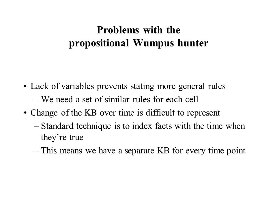 Problems with the propositional Wumpus hunter