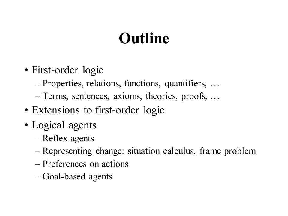 Outline First-order logic Extensions to first-order logic