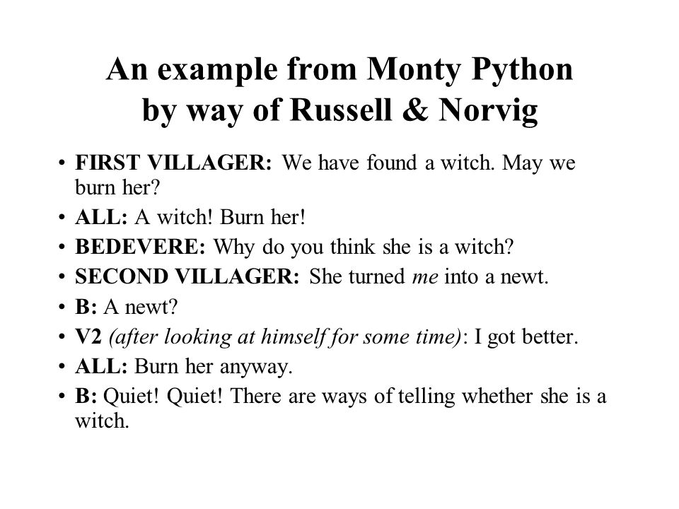 An example from Monty Python by way of Russell & Norvig