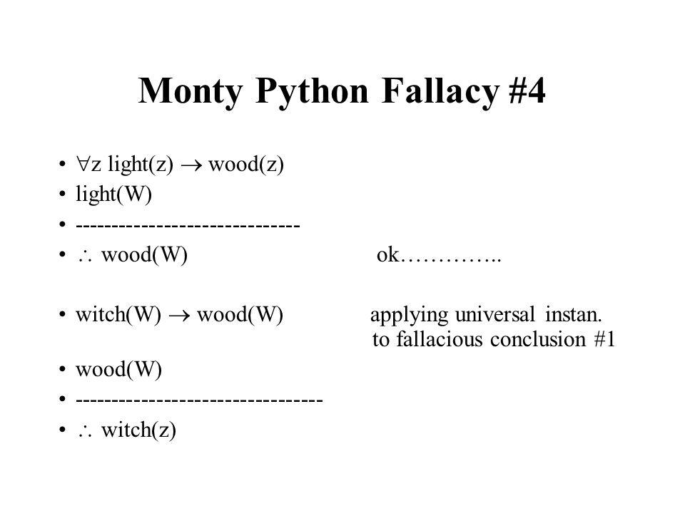 Monty Python Fallacy #4 z light(z)  wood(z) light(W)