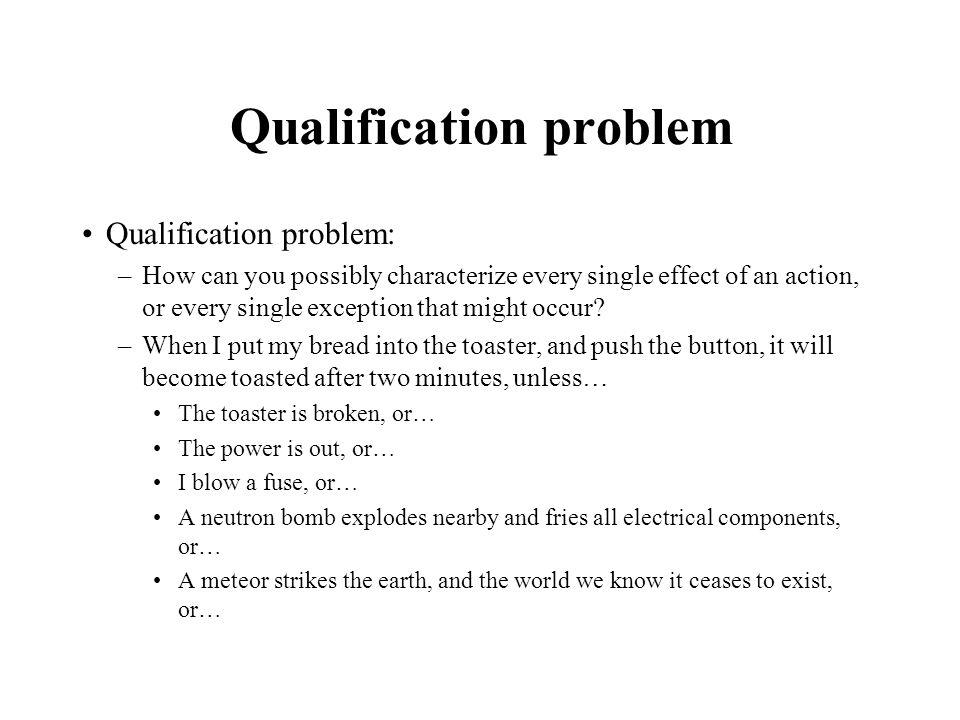 Qualification problem
