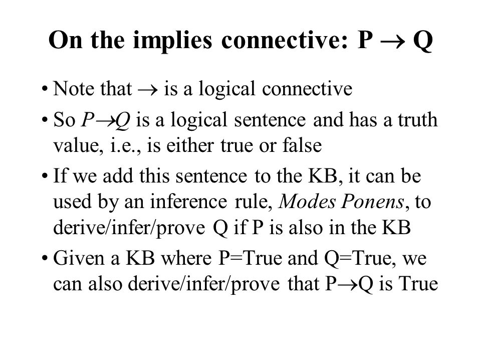 On the implies connective: P  Q