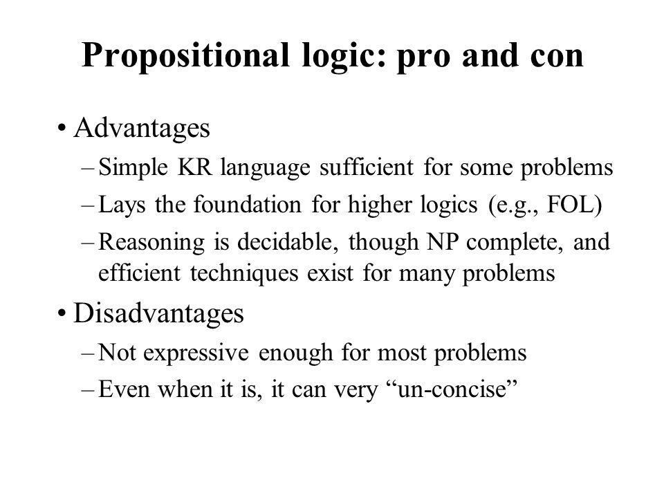 Propositional logic: pro and con