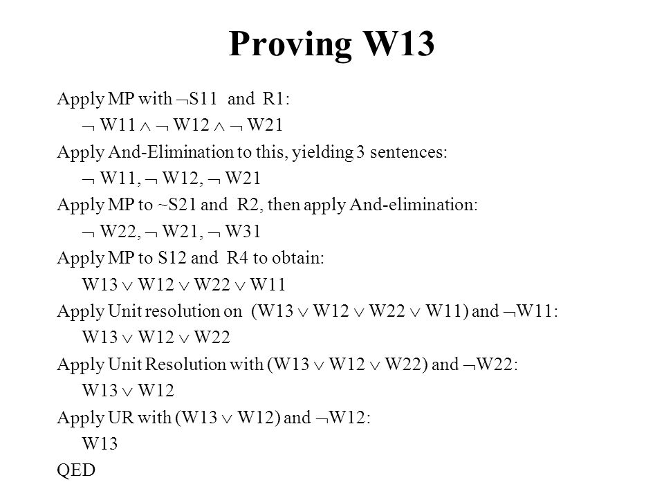Proving W13 Apply MP with S11 and R1:  W11   W12   W21