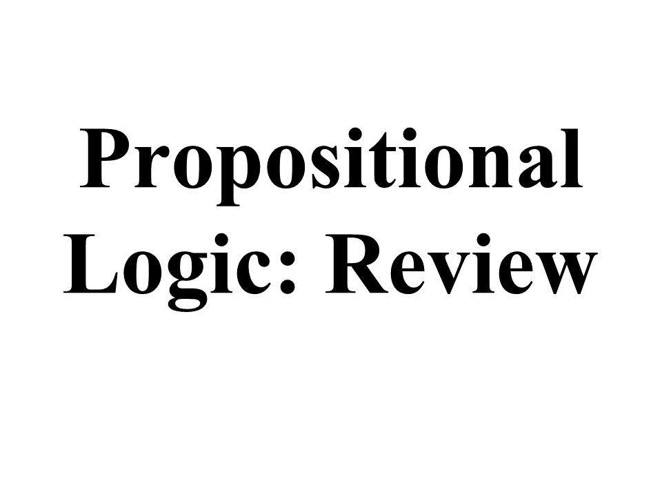 Propositional Logic: Review