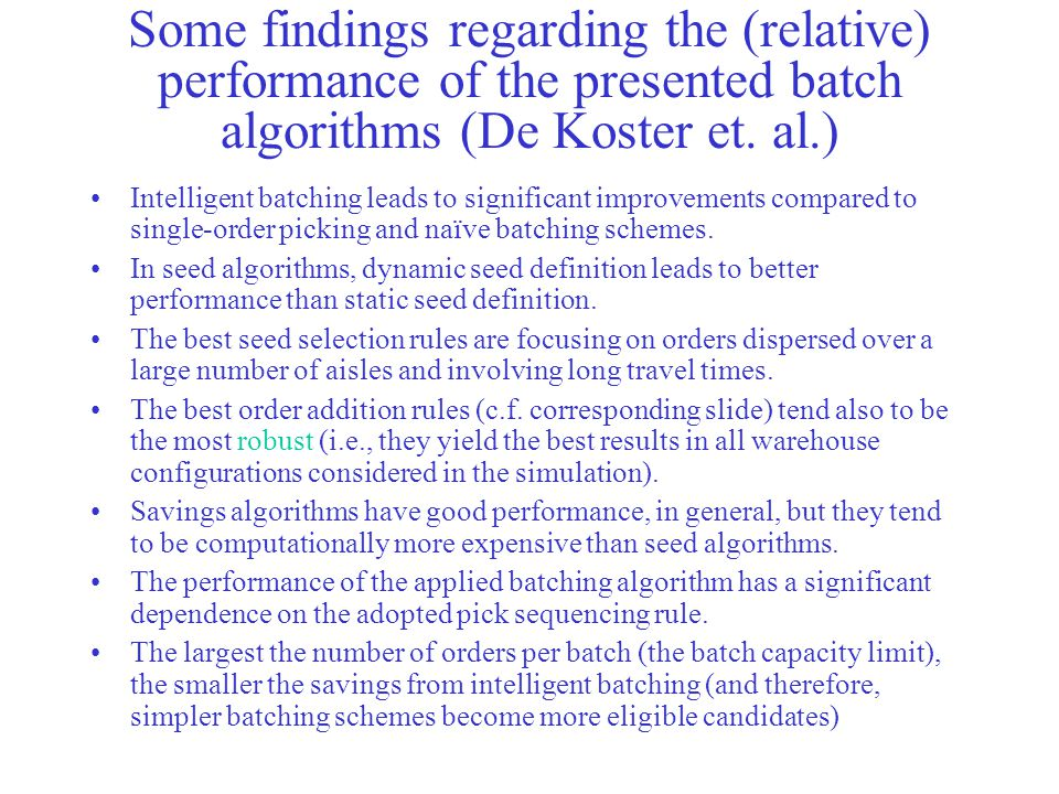 Some findings regarding the (relative) performance of the presented batch algorithms (De Koster et. al.)