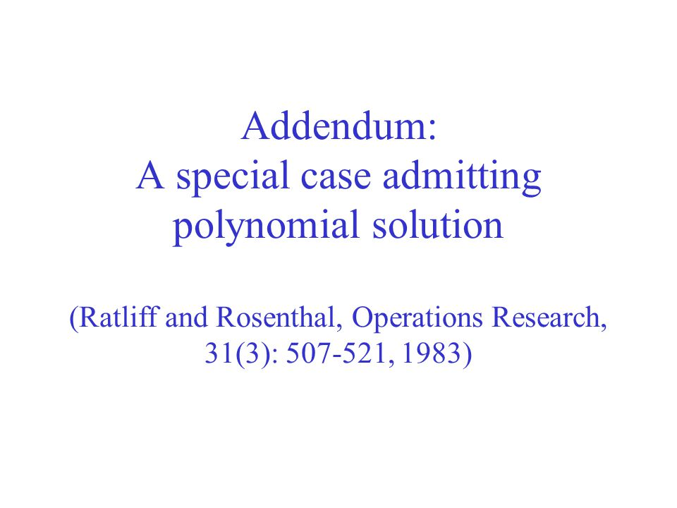 Addendum: A special case admitting polynomial solution (Ratliff and Rosenthal, Operations Research, 31(3): 507-521, 1983)