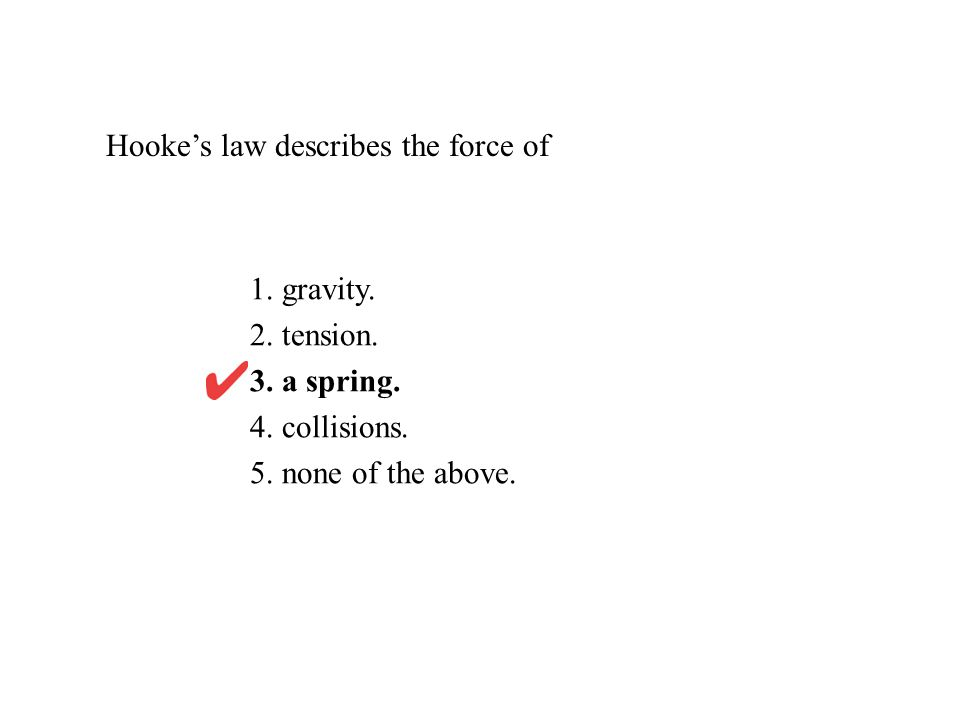 Hooke's law describes the force of