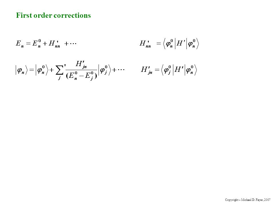 First order corrections