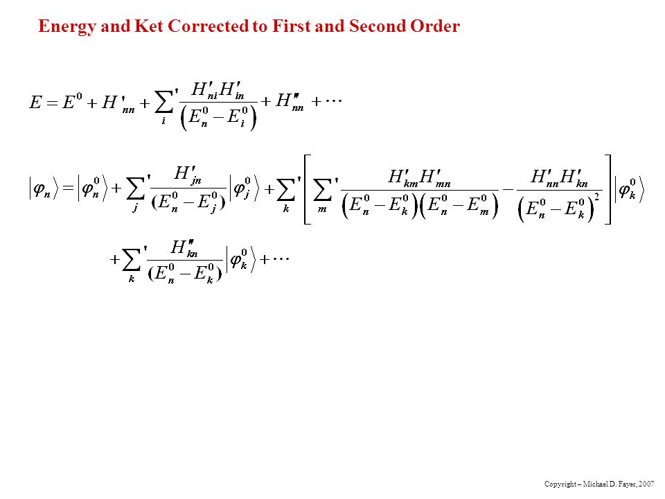 Energy and Ket Corrected to First and Second Order