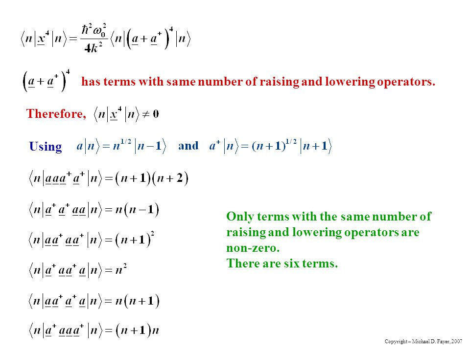 has terms with same number of raising and lowering operators.
