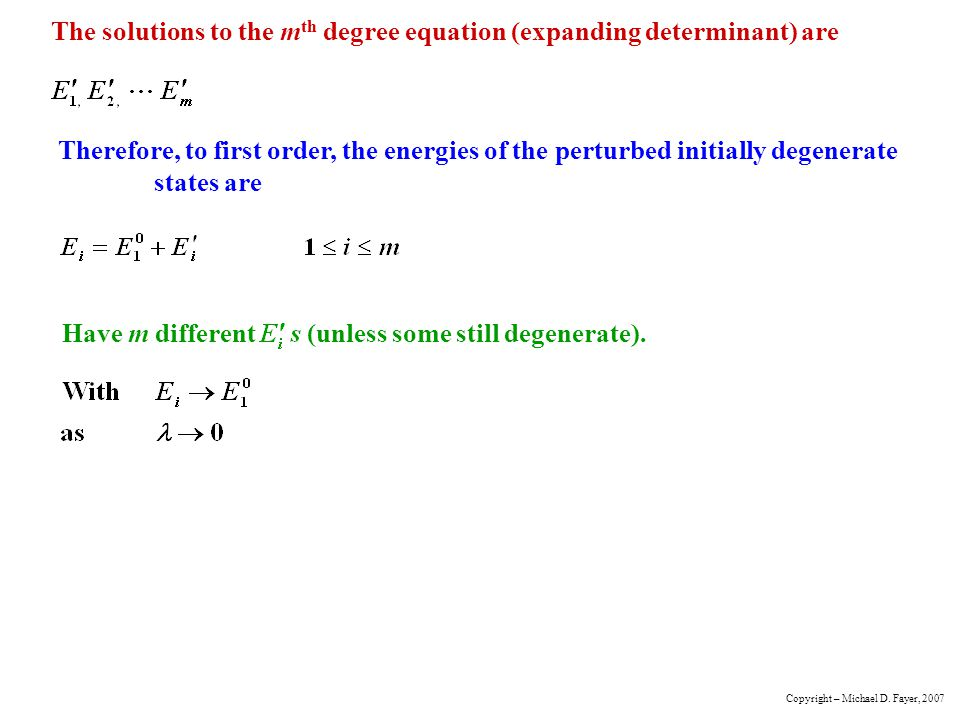 The solutions to the mth degree equation (expanding determinant) are