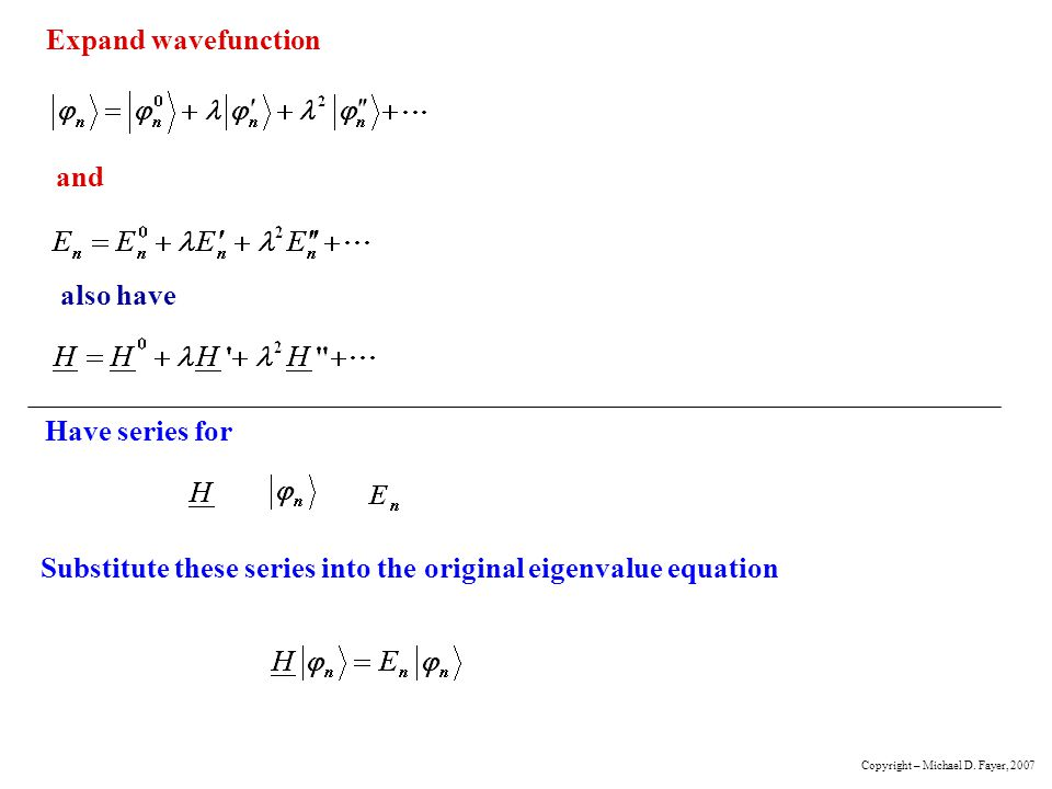 Substitute these series into the original eigenvalue equation