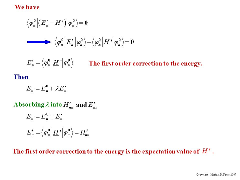 The first order correction to the energy.