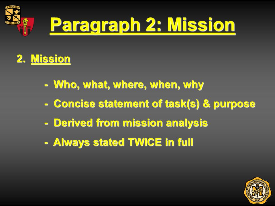 Paragraph 2: Mission Mission - Who, what, where, when, why
