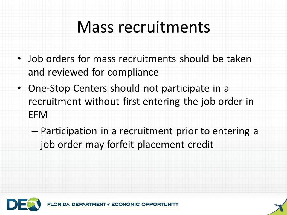 Mass recruitments Job orders for mass recruitments should be taken and reviewed for compliance.