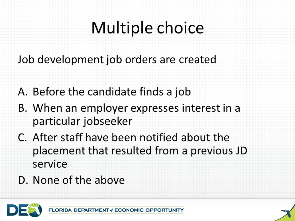 Multiple choice Job development job orders are created