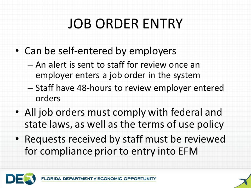 JOB ORDER ENTRY Can be self-entered by employers