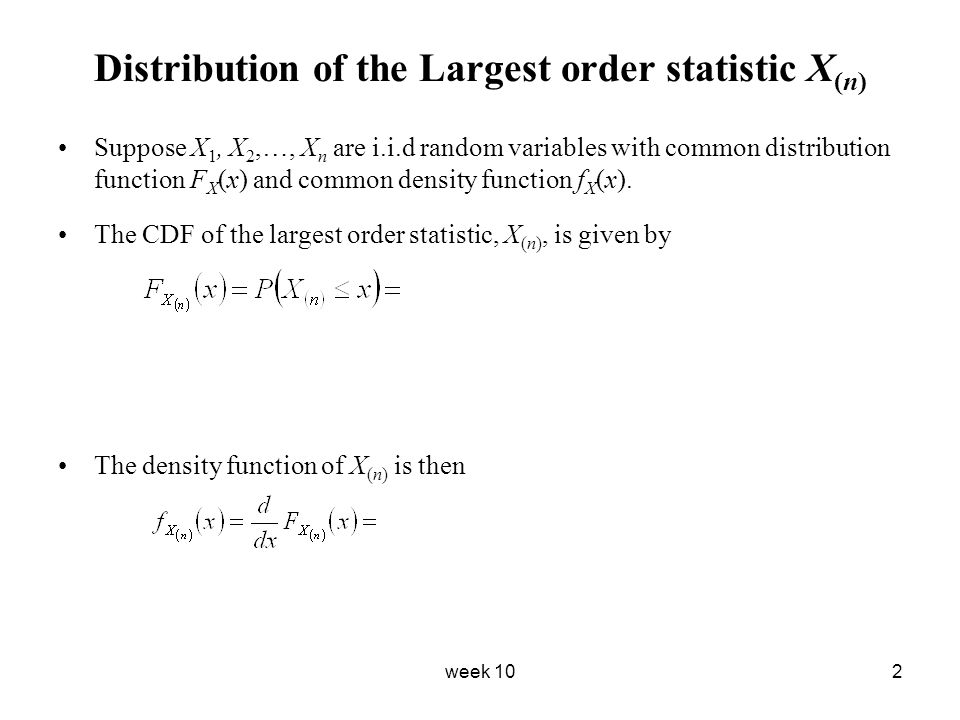 Distribution of the Largest order statistic X(n)