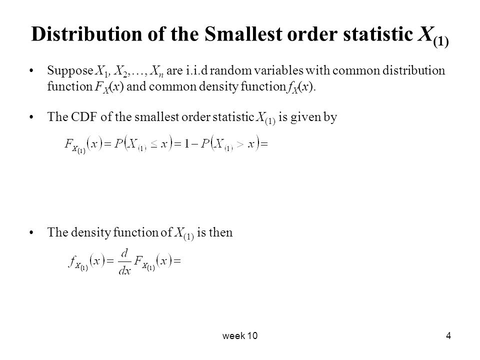 Distribution of the Smallest order statistic X(1)