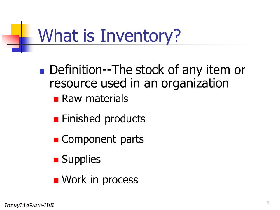 What is Inventory Definition--The stock of any item or resource used in an organization. Raw materials.